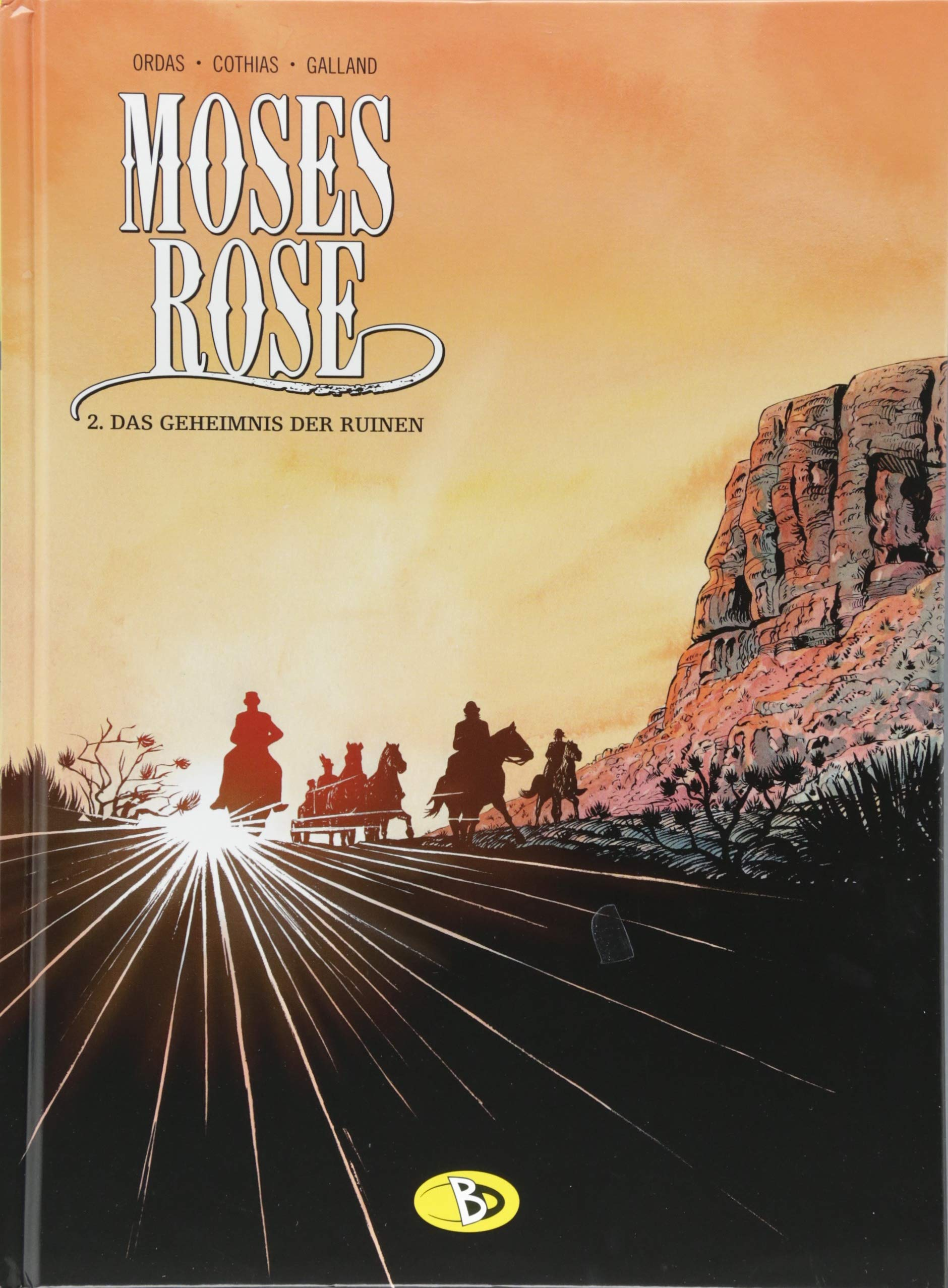 Moses Rose #2: Das Geheimnis der Ruinen Gebundenes Buch – Ungekürzte Ausgabe, 15. Juni 2018 Patrice Ordas Patrick Cothias Christelle Galland Marcus Schweizer