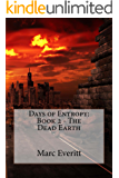 Days of Entropy: Book 2 - The Dead Earth