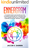 Enneagram: A Complete Guide To Test And Discover Your True Spiritual Identity With The 9 Personality Types and 27 Subtypes (Self-Discovery, Relationships Leadership, Psychology, Workbook, Christian)