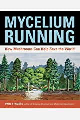Mycelium Running: How Mushrooms Can Help Save the World Paperback