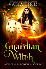 Guardian Witch (Hawthorne Chronicles Book 1) Kindle Edition