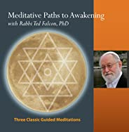 Meditative Paths to Awakening: Three Classic Meditations