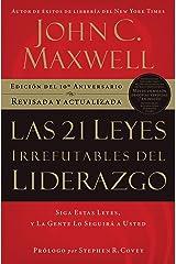 Las 21 leyes irrefutables del liderazgo: Siga estas leyes, y la gente lo seguirá a usted (Spanish Edition) Kindle Edition