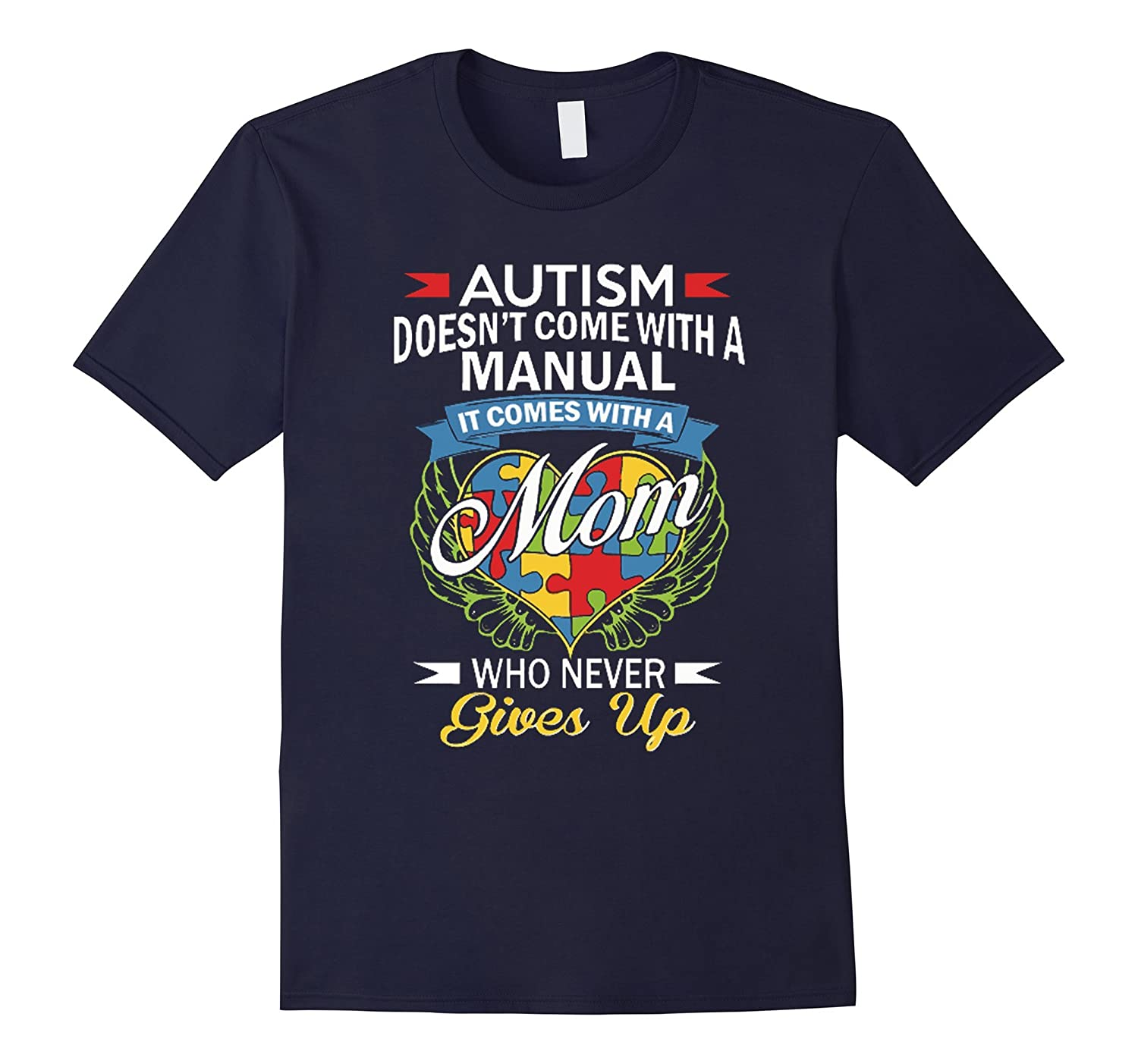Autism Doesn't Come With A Manual It Comes With A Mom Shirt-TH
