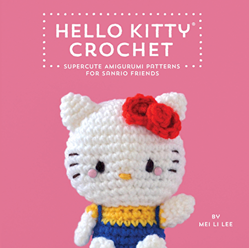 Hello Kitty Crochet: Supercute Amigurumi Patterns for Sanrio Friends (English Edition)