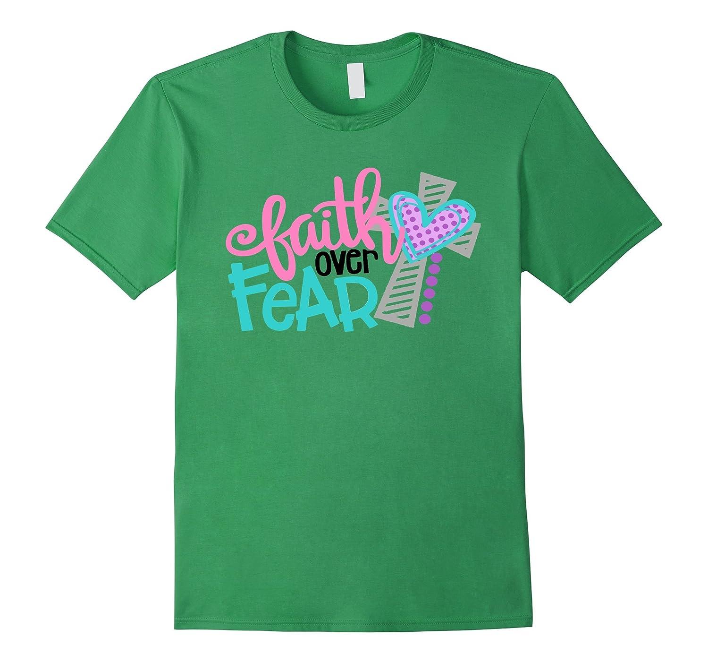 Faith Over Fear Tshirt-BN