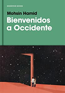 Bienvenidos a Occidente / Exit West (Spanish Edition)