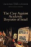 The Case Against Academic Boycotts of Israel