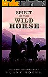 Spirit Of The Wild Horse (Wild Horse Westerns Book 2)
