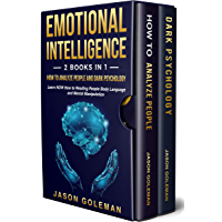 Emotional intelligence: 2 books in 1: How to analyze people and  Dark Psychology: learn NOW how to reading people body language and mental manipulation (English Edition)