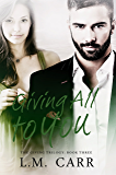 Giving All to You (The Giving Trilogy Book 3)