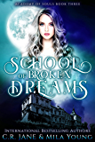 School of Broken Dreams: Academy of Souls Book 3