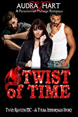Twist of Time – Twin Ravens MC: A Tulsa Immortals Story – Book 6 Kindle Edition