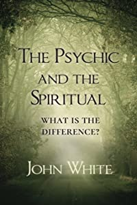 The Psychic and the Spiritual: What is the Difference?