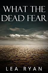 What the Dead Fear Kindle Edition