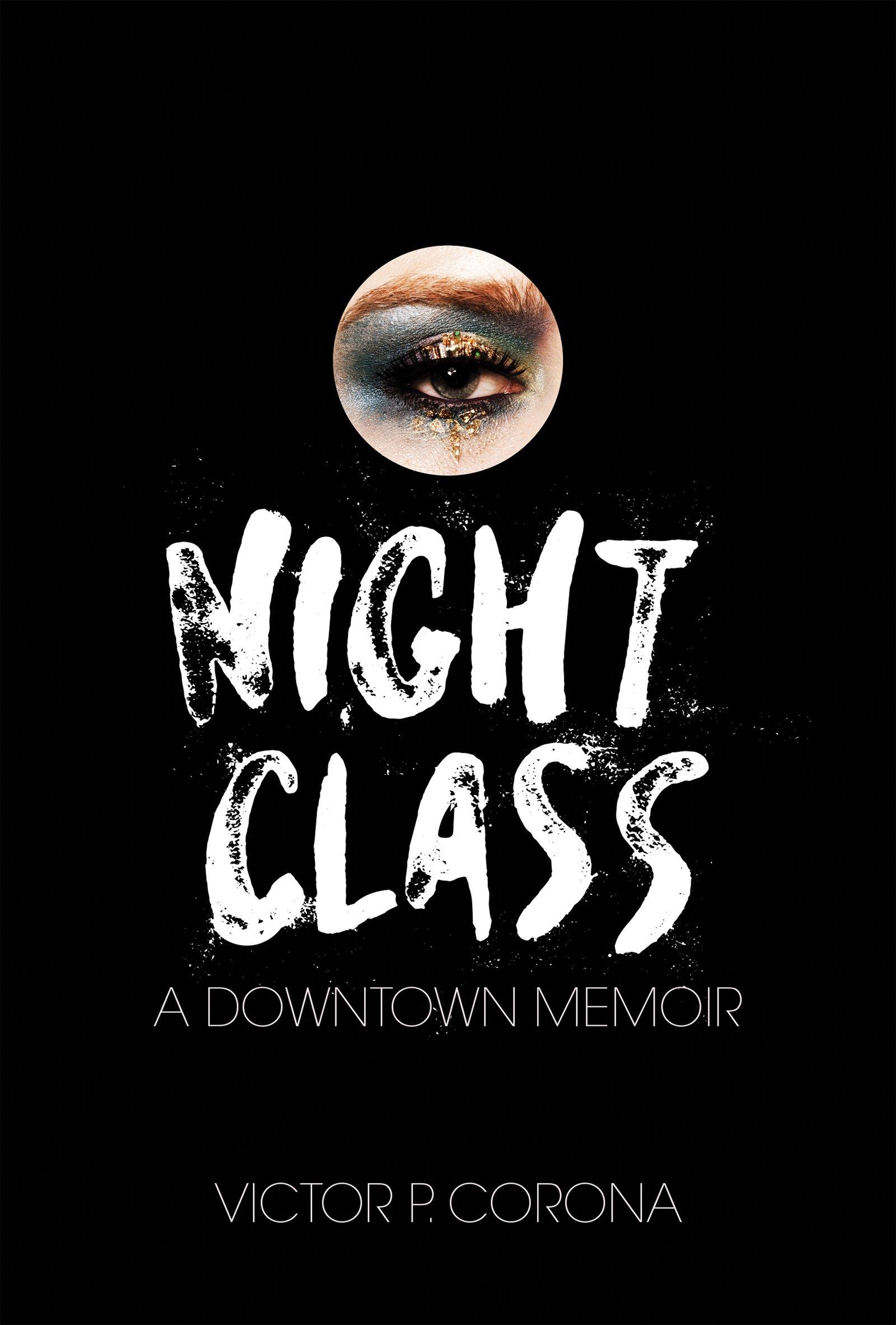 Night Class: A Downtown Memoir: Victor Corona: 9781619029392: Amazon:  Books