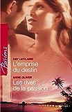 L'emprise du destin - Les rives de la passion (Harlequin Passions) : T3 - Saga des Dante