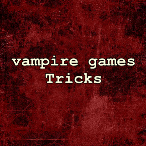 vampire games Tricks