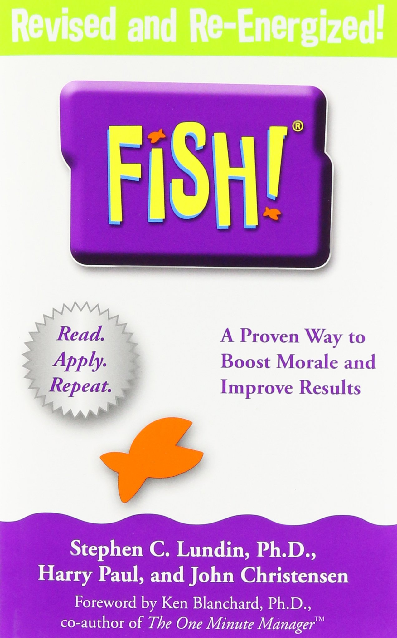 Fish: A Proven Way To Boost Morale And Improve Results: Stephen C Lundin,  Harry Paul, John Christensen, Ken Blanchard: 9780786866021: Amazon:  Books