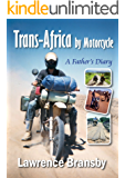 Trans-Africa By Motorcycle:  A Father's Diary