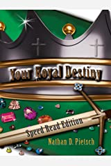Your Royal Destiny Speed Read Edition: Discovering Your Significance Kindle Edition