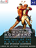 El último mohicano para estudiantes de español. Libro de lectura: The Last of the Mohicans For Spanish learners. Reading Book Level A2. Beginners. (Read in Spanish nº 5) (Spanish Edition)