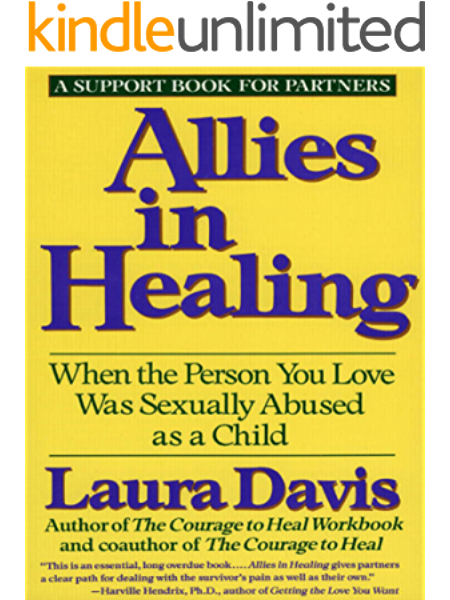 Allies In Healing When The Person You Love Is A Survivor Of Child Sexual Abuse Kindle Edition By Davis Laura Health Fitness Dieting Kindle Ebooks Amazon Com