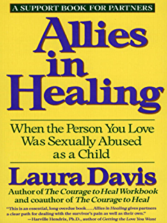 The courage to heal a guide for women survivors of child sexual allies in healing when the person you love is a survivor of child sexual abuse fandeluxe Epub