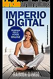 Imperio Digital: Trabaja Feliz, Vende Online (Emprender y Libertad Financiera)
