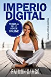 Imperio Digital: Trabaja Feliz, Vende Online (Spanish Edition)