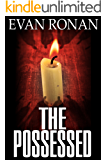 The Possessed: Book Seven, The Eddie McCloskey Series (The Eddie McCloskey Paranormal Mystery Series 7)