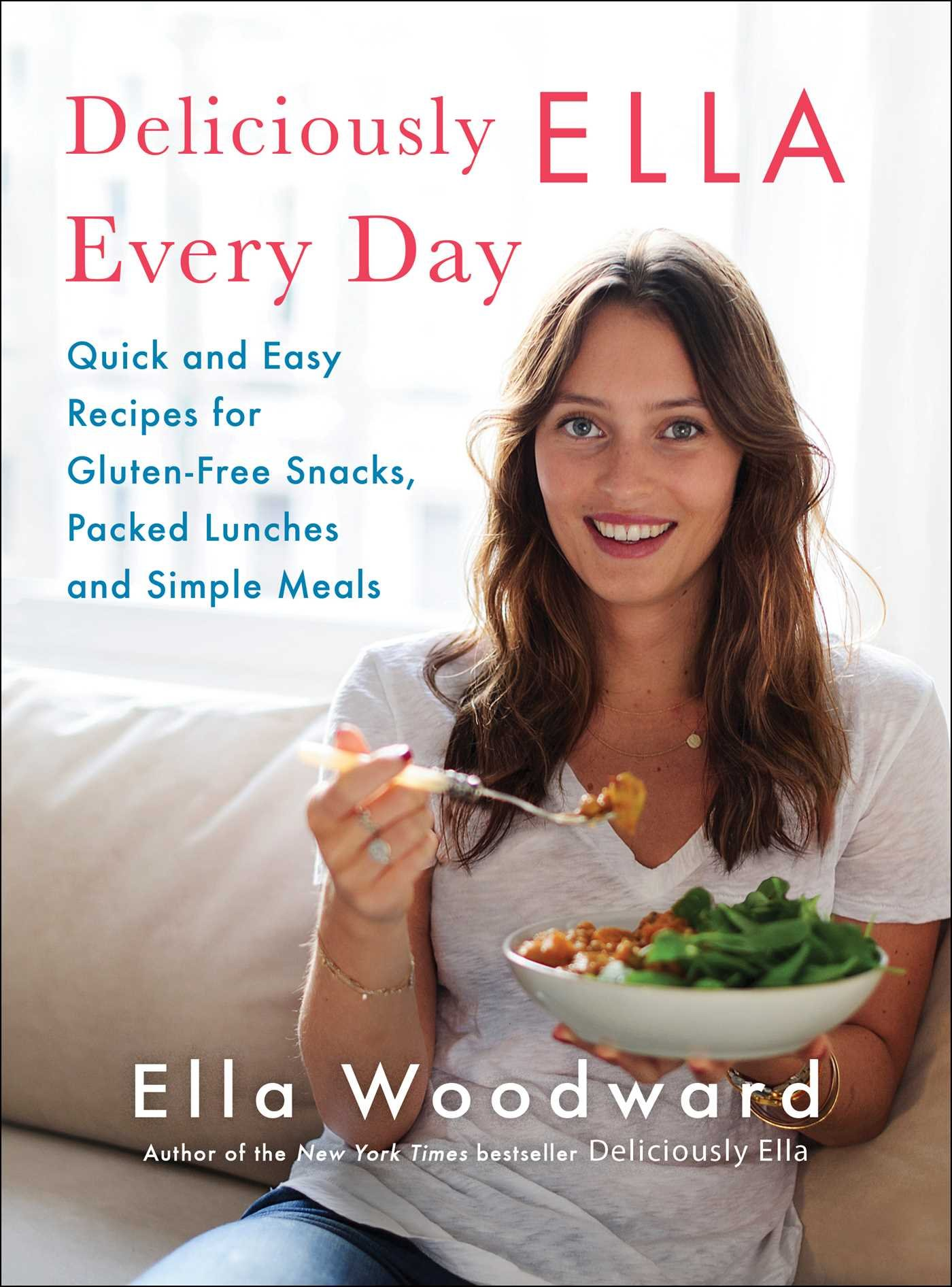 Deliciously Ella Every Day: Quick and Easy Recipes for Gluten-Free Snacks, Packed Lunches, and Simple Meals (2) by Scribner