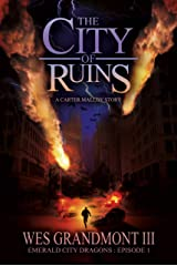 The City of Ruins - A Carter Malloy Story: Emerald City Dragons - Episode 1 Kindle Edition