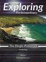 On Tour Exploring the Extraordinary The Dingle Peninsula