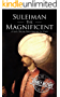 Suleiman the Magnificent: A Life From Beginning to End