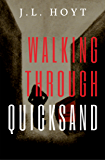 Walking Through Quicksand