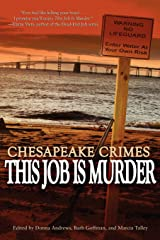 Chesapeake Crimes: This Job Is Murder! Paperback