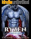 Ryzen: Dragons of Kynthia (A SciFi Alien Warrior Romance Book 1)