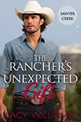 The Rancher's Unexpected Gift (Snowbound in Sawyer Creek Book 3)