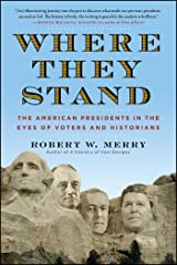 Where They Stand: The American Presidents in the Eyes of Voters and Historians Kindle Edition
