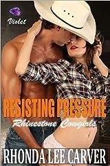 Resisting Pressure (Rhinestone Cowgirls Book 5) Kindle Edition