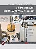 36 expériences de physique avec Arduino pour la maison et l'école: Newton a rendez-vous avec l'électronique.