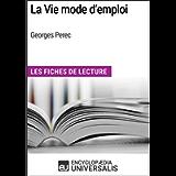 La Vie mode d'emploi de Georges Perec: Les Fiches de Lecture d'Universalis (French Edition)