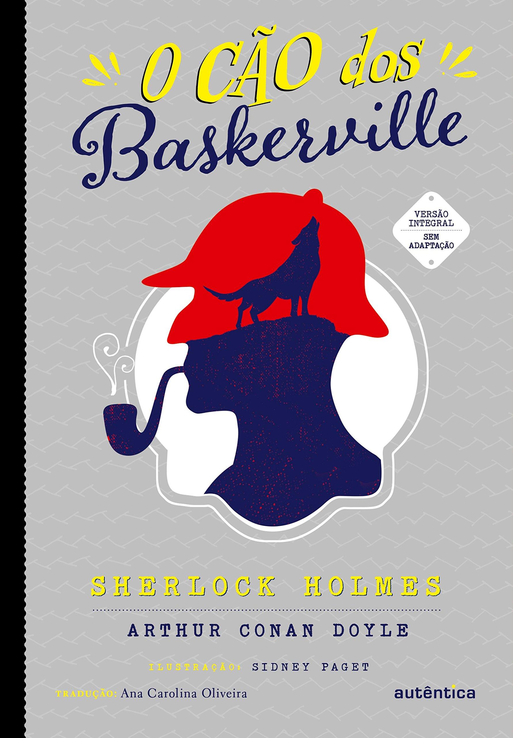 O cão dos Baskerville: Arthur Conan Doyle, Ana Carolina Oliveira ...