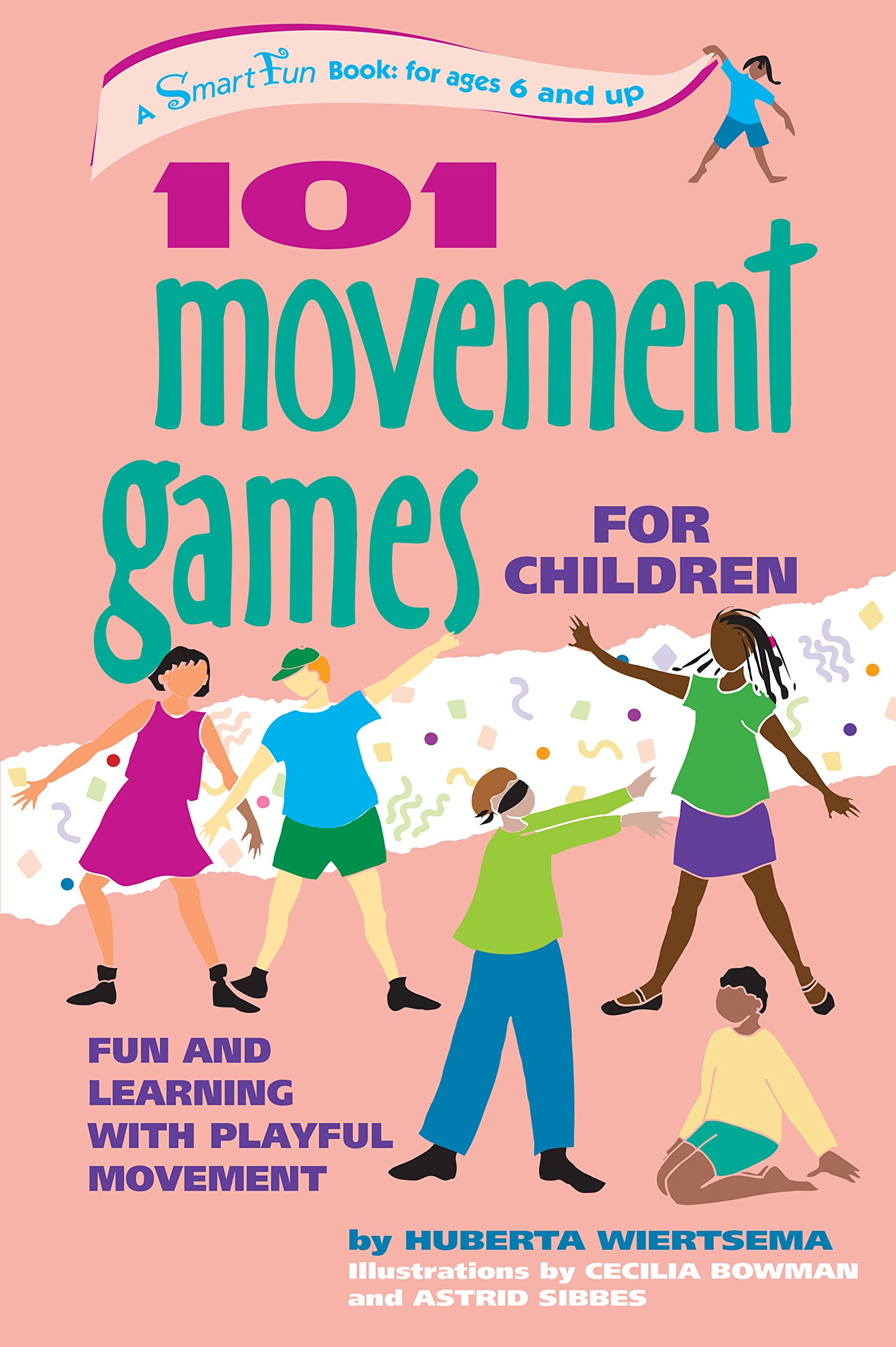 101 Movement Games for Children: Fun and Learning with Playful Movement  (SmartFun Books): Huberta Wiertsema, Cecilia Bowman, Astrid Sibbes:  9780897933469: ...