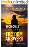 Food Calls and Freedom Answers