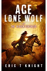 Ace Lone Wolf and the Hidden Fortress (Lone Wolf Howls Book 4) Kindle Edition