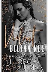 Violent Beginnings : A Dark Enemies To Lovers Mafia Romance Kindle Edition