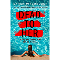 Dead to Her: The most gripping crime thriller book you have to read in 2020 from the No. 1 Sunday Times bestselling author!