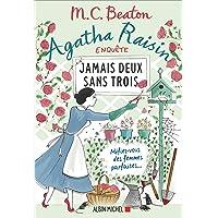 Agatha Raisin 16 - Jamais deux sans trois: Méfiez-vous des femmes parfaites
